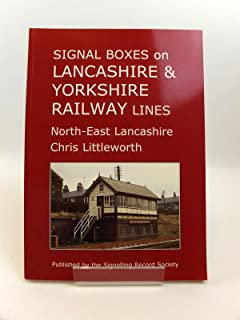 Signal Boxes on Lancashire and Yorkshire Railway Lines: North-East Lancashire
