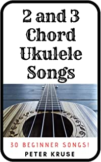 2 and 3 Chord Ukulele Songs: 30 Popular Beginner Songs!