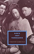 God's Just Vengeance: Crime, Violence and the Rhetoric of Salvation (Cambridge Studies in Ideology and Religion)