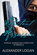The Reluctant Assassin: Intrigue, murder and corruption in Marseille