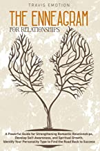 The Enneagram for Relationships: A Powerful Guide for Strengthening Romantic Relationships, Develop Self-Awareness, and Sp...