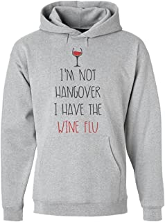 I'm Not Hangover I Have The Wine Flu Glass of Wine Design Men's Hoodie Pullover