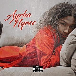 Ayzha Nyree [Explicit]