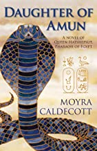 Daughter of Amun: A novel of Queen Hatshepsut, Pharaoh of Egypt (The Egyptian Sequence)