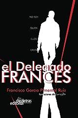 El Delegado Francés (Spanish Edition) Kindle Edition