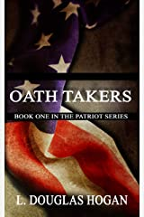 Oath Takers (The Patriot Series Book 1) Kindle Edition