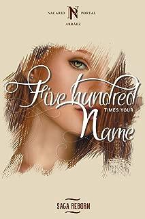 Five hundred times your name (Saga Renascense)