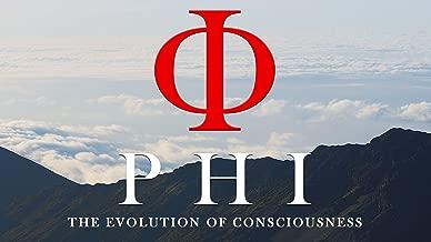 PHI: The Evolution of Consciousness