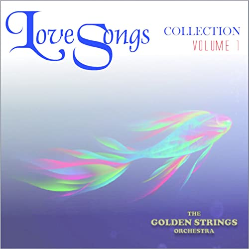 Love Songs Collection Vol 1 By The Golden Strings Orchestra On Amazon Music