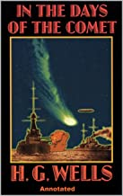 In the Days of the Comet Annotated (English Edition)