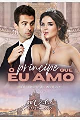 O Príncipe Que Eu Amo (Princesas Modernas Livro 2) eBook Kindle