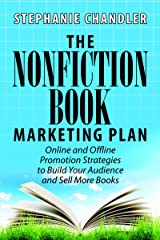 The Nonfiction Book Marketing Plan: Online and Offline Promotion Strategies to Build Your Audience and Sell More Books Kindle Edition