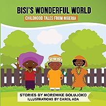 BISI'S WONDERFUL WORLD: CHILDHOOD TALES FROM NIGERIA