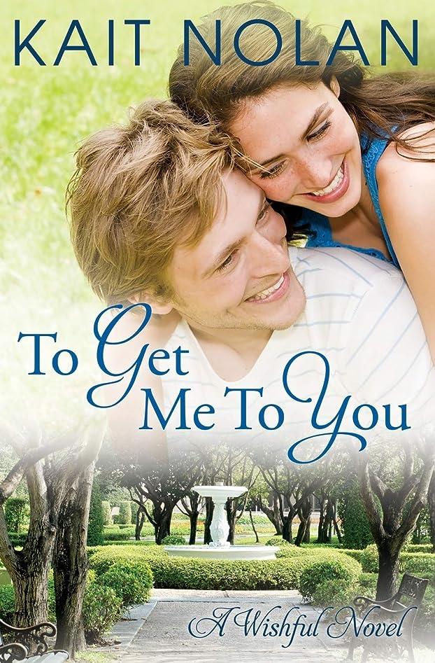 豊富なコンセンサスに関してTo Get Me To You: A Small Town Southern Romance (Wishful Romance)