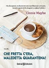 Scaricare Libri Che fretta c'era, maledetta quarantena! PDF