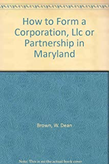 How to Form a Corporation, Llc or Partnership in Maryland