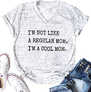 Women I'm Not Like A Regular Mom I'm A Cool Mom Funny T-Shirt Short Sleeve Tops Tee