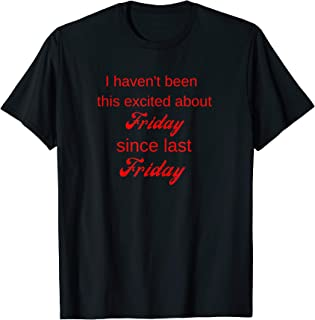 I Haven't Been This Excited About Friday Funny