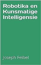 Robotika en Kunsmatige Intelligensie (Afrikaans Edition)