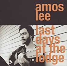 Best amos lee - last days at the lodge Reviews