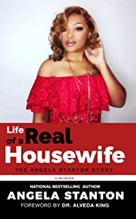 Life of A Real Housewife: The Angela Stanton Story