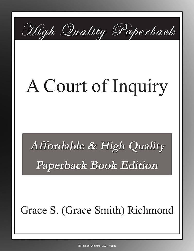 処理野生ビバA Court of Inquiry
