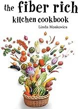 The Fiber Rich Kitchen Cookbook