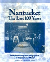 Nantucket The Last 100 Years Everday history from the pages of the Inquirer and Mirror