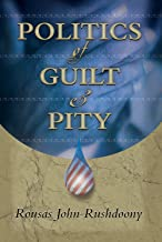 Politics of Guilt & Pity