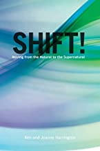 Shift!: Moving from the Natural to the Supernatural