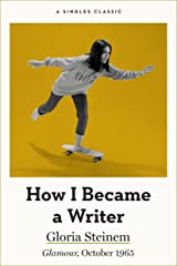 How I Became a Writer (Singles Classic) Kindle Edition