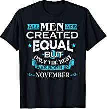 All Men Are Created Equal Born In November Birthday T-Shirt