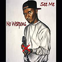 No Weapons / See Me
