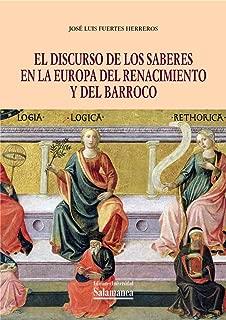 El discurso de los saberes en la Europa del Renacimiento y del Barroco (Biblioteca de Pensamiento y Sociedad nº 102) (Spanish Edition)