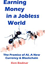 Earning Money In A Jobless World: The Promise of AI, A New Currency and Blockchain PDF