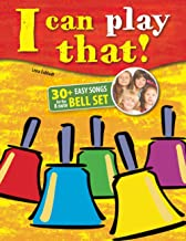 I can play that!: 30+ Easy Songs for the 8 note Bell Set