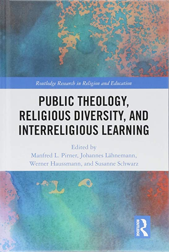 Public Theology, Religious Diversity, and Interreligious Learning (Routledge Research in Religion and Education)