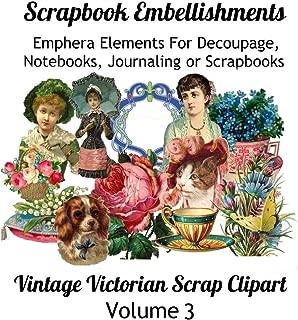 Scrapbook Embellishments: Emphera Elements for Decoupage, Notebooks, Journaling or Scrapbooks. Vintage Victorian Scrap Clipart Volume 3