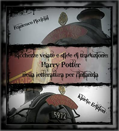 Ricchezze velate e sfide di traduzione: Harry Potter nella letteratura per linfanzia (Tesi di Laurea Vol. 1)