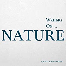 Writers on… Nature (A Book of Quotations, Poems and Literary Reflections)
