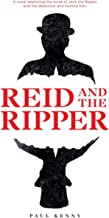 Reid and the Ripper: A novel exploring the mind of Jack the Ripper and the detective who hunted him