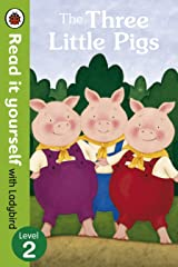 The Three Little Pigs -Read it yourself with Ladybird: Level 2 Kindle Edition