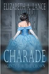 Charade (Agents for the Crown #3): A Regency Romantic Suspense Kindle Edition