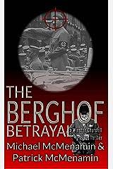 The Berghof Betrayal, a Winston Churchill 1930s Thriller (Mattie McGary + Winston Churchill Adventures Book 4) Kindle Edition
