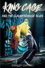 King Cage and the Slaughterhouse Blues (Graffiti Magic)