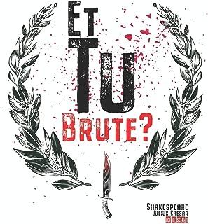 Et Tu Brute?: William Shakespeare Quote, Julius Caesar - Et Tu Brute | Blank Lined Journal