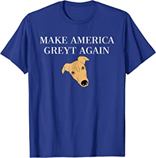 Make America Greyt Again t-shirt