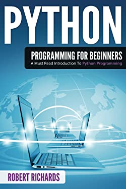 Python Programming: A Must Read Introduction to Python Programming