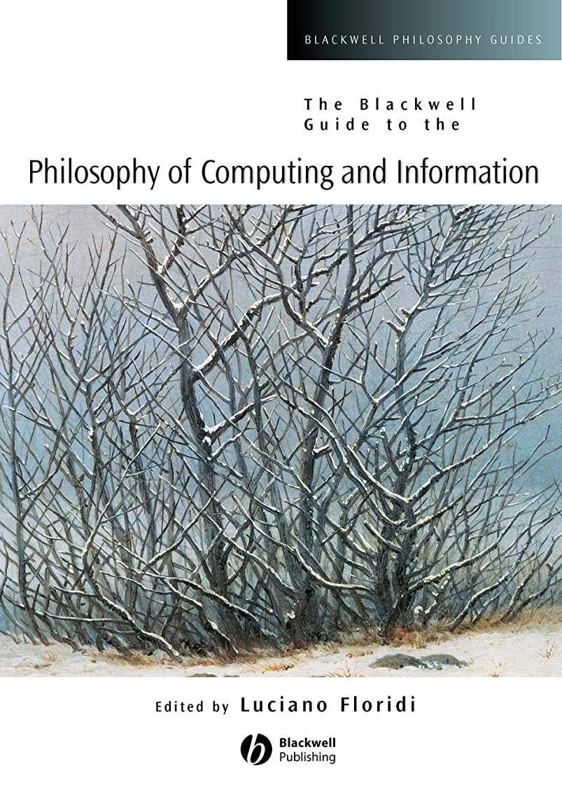 施設オンス箱The Blackwell Guide to the Philosophy of Computing and Information (Blackwell Philosophy Guides)
