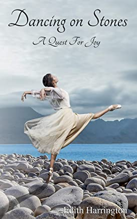 Dancing on Stones: A Quest for Joy